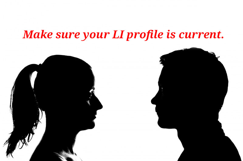 Make Sure Your LI Profile Is Current